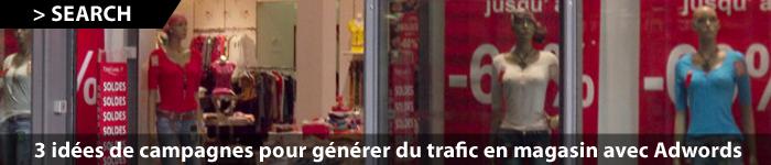 Web To Store : 3 idees de campagnes Google Adwords pour générer du trafic en magasin