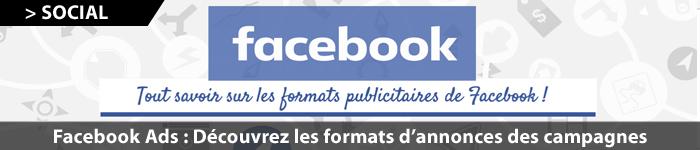 Facebook Ads : formats publicitaires
