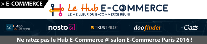 Le Hub E-Commerce - Salon E-Commerce Paris 2016