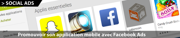 Facebook Ads Mobile Apps : promouvoir son appli mobile