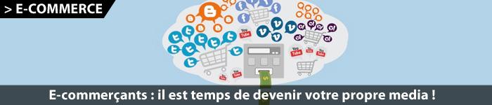 E-commerce : devenir son propre media