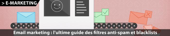Tutoriel : éviter les filtres spams dans vos campagnes d'e-mail marketing