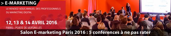 Salon e-marketing Paris 2016 organisé par Tarsus : les conférences à ne pas rater