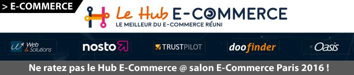 Le Hub E-Commerce - Salon E-Commerce Paris 2016