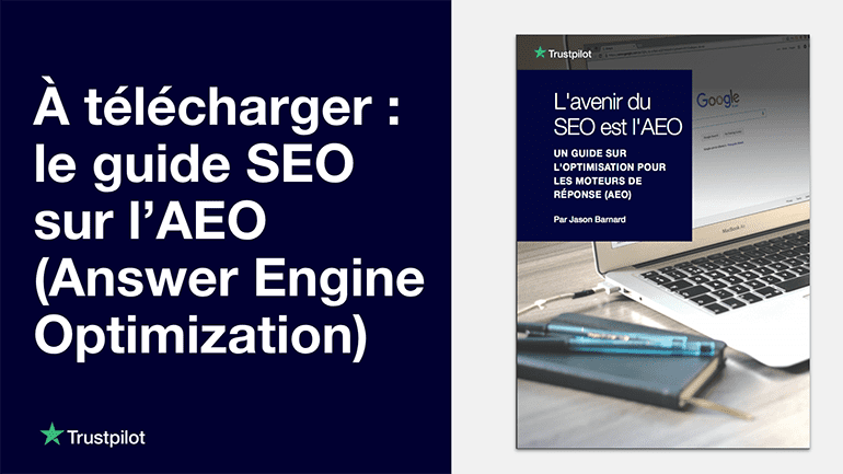 Le guide SEO sur le référencement AEO : Answer Engine Optimization