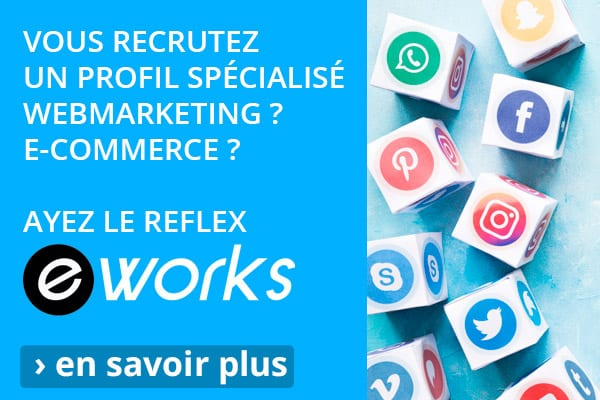Recrutez un profil webmarketing ou e-commerce avec E-Works