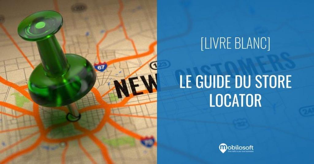 Le guide Mobilosoft du Store Locator